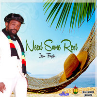 Need Some Rest - Single — Itan Fiyah