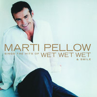 Marti Pellow Sings The Hits Of Wet Wet Wet And Smile — Marti Pellow