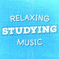 Relaxing Studying Music — Relaxation Study Music|Study Music and Studying Music|Studying Music