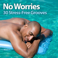 No Worries: 30 Stress-Free Grooves — сборник