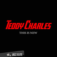 This Is New — Teddy Charles