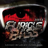 Furious Bass 2013 — Jacky Core