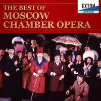 The Best of Moscow Chamber Opera — Vasily Alexeevich Pashkevich, Kirill Evgenievich Volkov, Moscow Chamber Opera Theater Orchestra, Alexander Nikolaevich Kholminov, Anatoly Levin, Anatoly Levin|Vladimir Agronsky|Moscow Chamber Opera Theater Orchestra