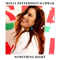 Something Right — Molly Pettersson Hammar