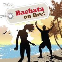 Bachata On Fire!, Vol. 1 — Merengues Dorados