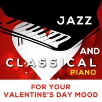 Jazz and Classical Piano for Your Valentine's Day Mood — сборник