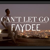 Can't Let Go — Faydee