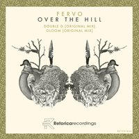 Over the Hill — Fervo