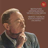 Beethoven: Violin Concerto in D Major, Op. 61 -  Mendelssohn: Violin Concerto in E Minor, Op. 64 - Heifetz Remastered — Jascha Heifetz, Charles Munch, Boston Symphony Orchestra