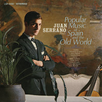 Plays Popular Music of Spain and the Old World — Juan Serrano
