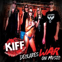 KIFF Declares War on Music — Knowledge Is for Fools