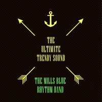 The Ultimate Trendy Sound — The Mills Blue Rhythm Band