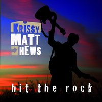 Hit the Rock — Krissy matthews