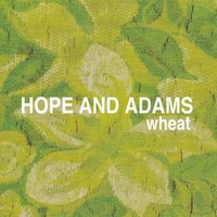 Hope and Adams — Wheat