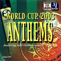World Cup 2003 Anthems — Adil Hashmi & H.S. Mehta