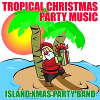 Tropical Christmas Party Music — Island Xmas Party Band