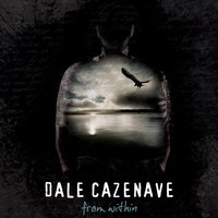 From Within — Dale Cazenave