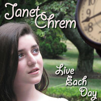 Live Each Day (Helen's Song) — Janet Chrem