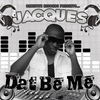 Dat Be Me — Jacques