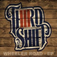 Wheeler Road - EP — Third Shift