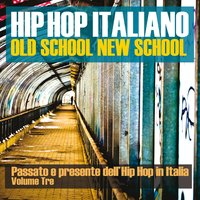 Hip Hop italiano: Old School New School, Vol. 3 — сборник