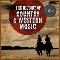 The History Country & Western Music: 1930s — сборник