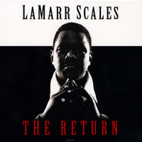 The Return — LaMarr Scales