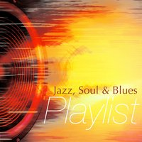 Jazz, Soul and Blues Playlist — сборник