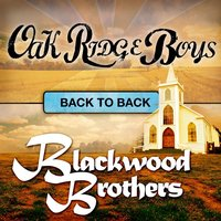 Back To Back — The Oak Ridge Boys, The Oak Ridge Boys & The Blackwood Brothers