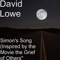 "Simon's Song (Inspired by the Movie the Grief of Others"" — David Lowe"