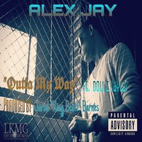 Outta My Way — Alex Jay, Dolle Taylor