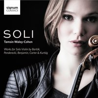 SOLI: Works for Solo Violin by Bartók, Penderecki, Benjamin, Carter and Kurtág — Бела Барток, György Kurtág, Krzysztof Penderecki, Elliott Carter, George Benjamin, Tamsin Waley-Cohen