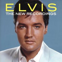 The New Recordings - Hear the King as If He Was Recording Today — Elvis Presley
