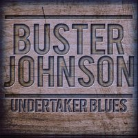 Undertaker Blues — Buster Johnson