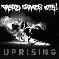 Uprising - EP — Blood Stands Still