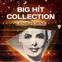 Big Hit Collection — Lena Horne