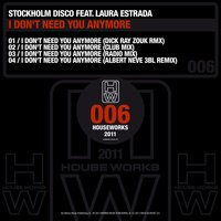 I Don't Need You Anymore — Stockholm Disco, Laura Estrada