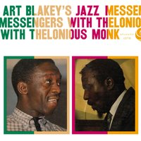 Art Blakey's Jazz Messengers With Thelonious Monk — Art Blakey and Thelonius Monk