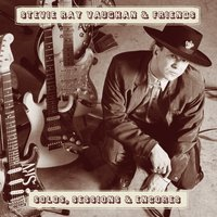 Solos, Sessions & Encores — Stevie Ray Vaughan
