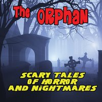 Scary Sounds Of Horror & Nightmares — The Orphan