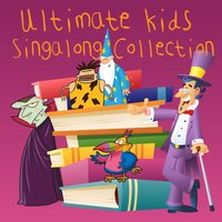 Ultimate Kids Singalong Collection — The Kids Band