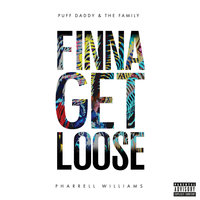 Finna Get Loose — Puff Daddy & The Family