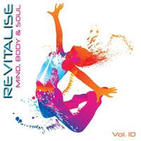 Revitalise - Mind, Body & Soul, Vol. 10 — Pure Energy