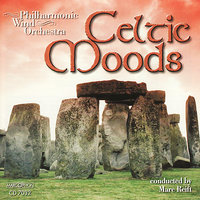 Celtic Moods — Marc Reift, Philharmonic Wind Orchestra