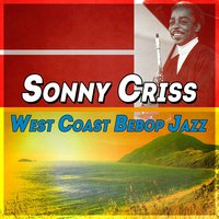 West Coast Bebop Jazz — Sonny Criss