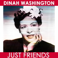 Just Friends — Dinah Washington
