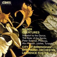 Carl Maria Von Veber: Overtures — City Of Birmingham Symphony Orchestra, Lawrence Foster