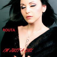 I'm Just a Girl — Routa