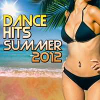 Dance Hits Summer 2012 — сборник
