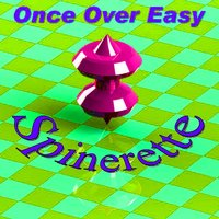 Spinerette (feat. Rocco Rhodes) — Once Over Easy